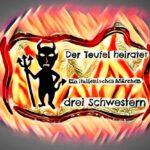 Der Teufel heiratet drei Schwestern - Italienisches Märchen